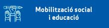 Mobilització social i educació